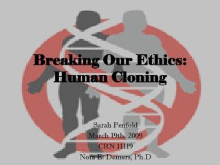 Breaking Our Ethics: Human Cloning