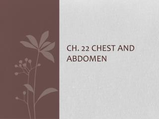 Ch. 22 Chest and Abdomen