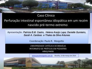 UNIVERSIDADE CATÓLICA DE BRASÍLIA INTERNATO DE PRÁTICAS EM PEDIATRIA HRAS/HMIB