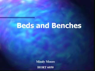 Beds and Benches