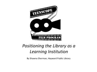 Positioning the Library as a Learning Institution