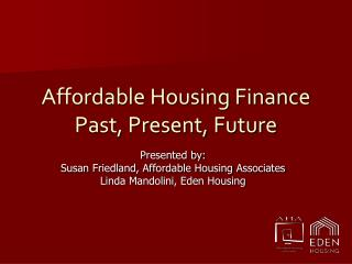Affordable Housing Finance Past, Present, Future