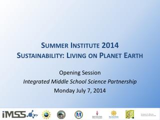 Summer Institute 2014 Sustainability: Living on  Planet Earth
