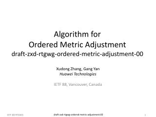 Algorithm for  Ordered Metric Adjustment draft-zxd-rtgwg-ordered-metric-adjustment-00