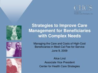 Strategies to Improve Care Management for Beneficiaries   with Complex Needs