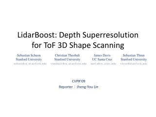 LidarBoost : Depth Superresolution for  ToF  3D Shape Scanning