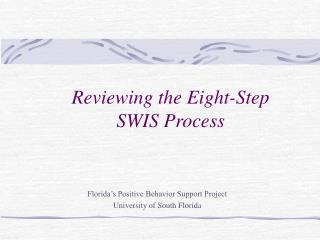 Reviewing the Eight-Step  SWIS Process