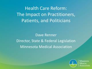 Health Care Reform: The Impact on Practitioners, Patients, and Politicians