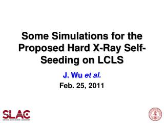 Some Simulations for  the Proposed Hard X-Ray Self-Seeding  on LCLS