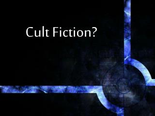 Cult Fiction?