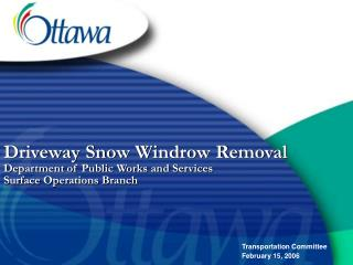 Driveway Snow Windrow Removal Department of Public Works and Services Surface Operations Branch