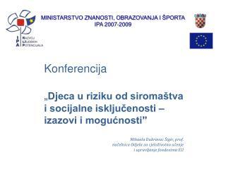 MINISTARSTVO ZNANOSTI, OBRAZOVANJA I ŠPORTA IPA 2007-2009