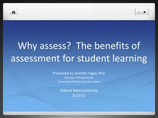 Why assess?  The benefits of assessment for student learning