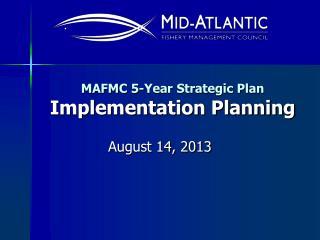 MAFMC 5-Year Strategic Plan Implementation Planning