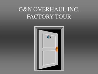 G&N OVERHAUL INC. FACTORY TOUR