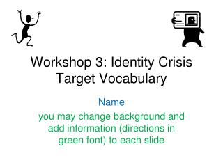 Workshop 3: Identity Crisis  Target Vocabulary