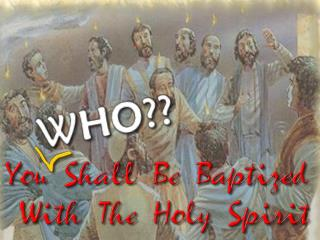 Jesus John's Generic Prophecy: Mat 3:11;    Mar 1:8;     Luke 3:16;   John 1:33