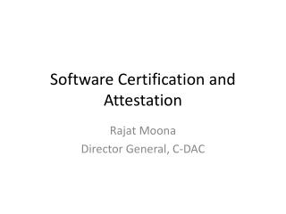 Software Certification and Attestation