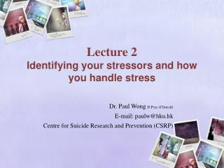 Lecture 2  Identifying your stressors and how you handle stress