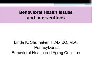 Behavioral Health Issues  and Interventions