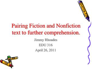 Pairing Fiction and Nonfiction text to further comprehension.
