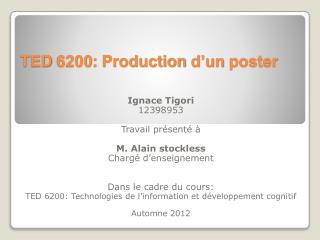 TED 6200: Production d'un poster