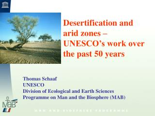 Desertification and arid zones �  UNESCO�s work over the past 50 years