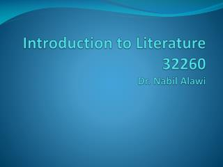 Introduction to Literature  32260 Dr.  Nabil Alawi