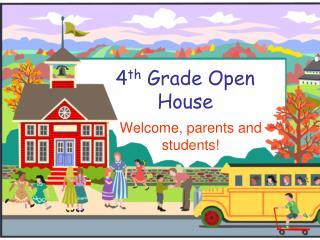 4 th  Grade  Open House