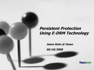 Persistent Protection  Using E-DRM Technology