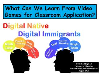 What Can We Learn From Video  Games for Classroom Application?