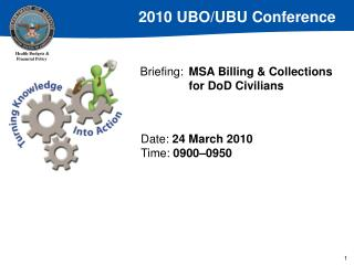 Briefing: 	 MSA Billing & Collections 	for DoD Civilians