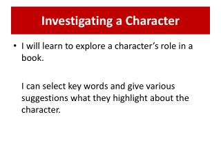 Investigating a Character