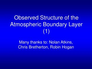 Observed Structure of the Atmospheric Boundary Layer (1)