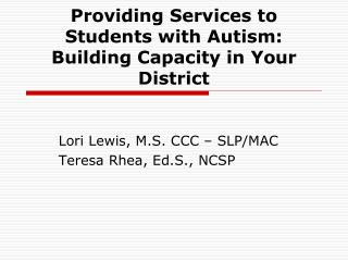 Providing Services to Students with Autism: Building Capacity in Your District