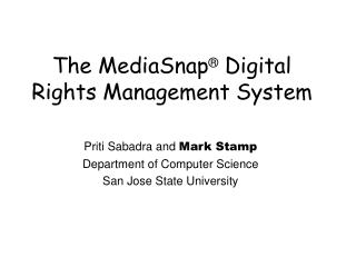 The MediaSnap  Digital Rights Management System