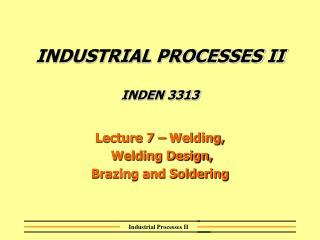 INDUSTRIAL PROCESSES II INDEN 3313