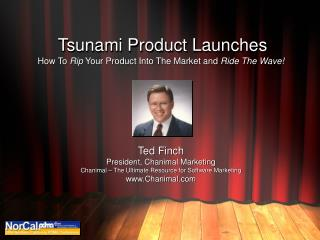 Tsunami Product Launches
