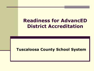 Readiness for AdvancED District Accreditation