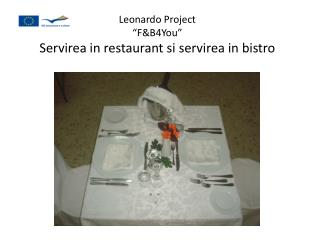 "Leonardo Project ""F&B4You"" Servirea in restaurant si servirea in bistro"