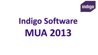 Indigo Software MUA 2013