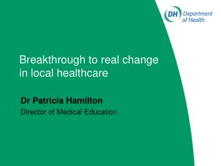 Breakthrough to real change in local healthcare