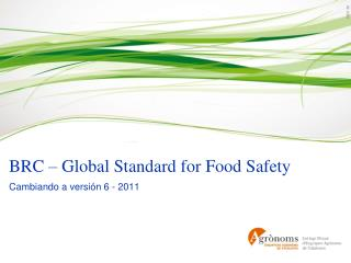 BRC – Global Standard for Food Safety