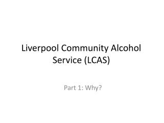 Liverpool Community Alcohol Service (LCAS)