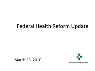 Federal Health Reform Update