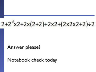 Answer please? Notebook check today
