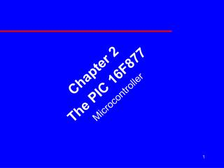 Chapter 2 The PIC 16F877 Microcontroller