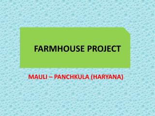 FARMHOUSE PROJECT