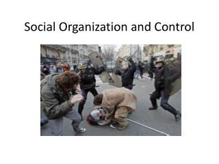 Social Organization and Control