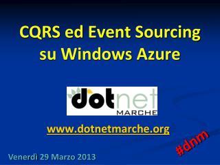 CQRS ed  Event Sourcing su Windows  Azure